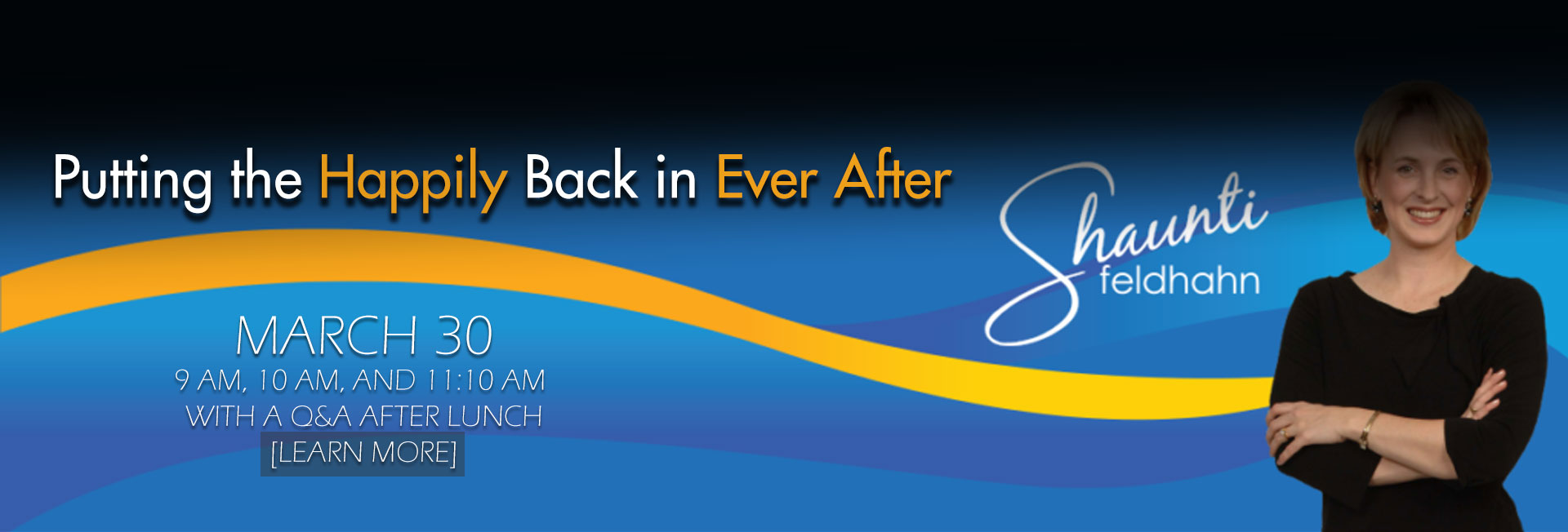 Putting the Happily Back in Ever After - March 30 -  Sabbath morning at 9 AM, 10 AM, and 11:10 AM