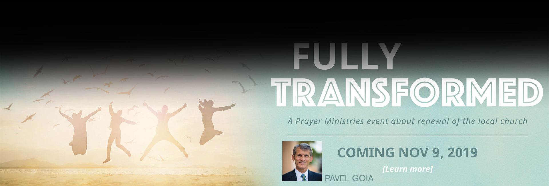 Fully Transformed -- A Prayer Ministries event about renewal November 9