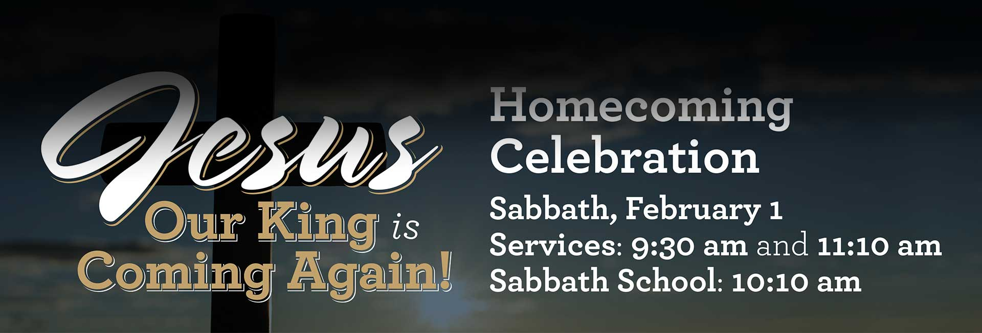 Jesus our King is Coming Again - Homecoming Celebration - Feb 1