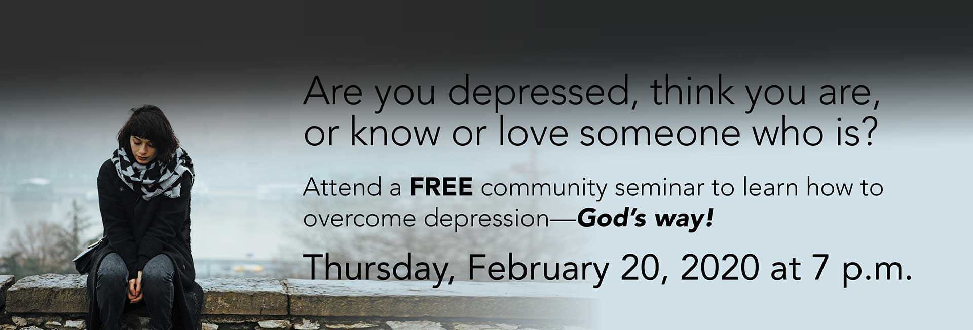 How to overcome depression God's way-- Free community seminar